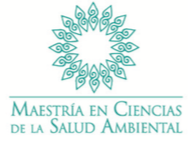 MAESTRÍA EN CIENCIAS DE LA SALUD AMBIENTAL (POSGRADO EN EL PADRÓN NACIONAL DE EXCELENCIA DEL CONACYT)